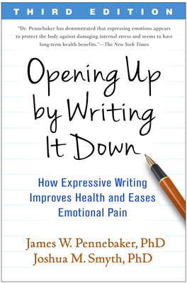 Image for Opening Up by Writing It Down, Third Edition: How Expressive Writing Improves Health and Eases Emotional Pain