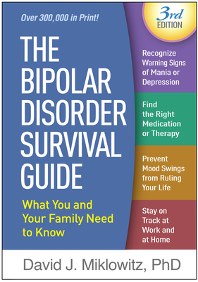 Image for The Bipolar Disorder Survival Guide, Third Edition: What You and Your Family Need to Know
