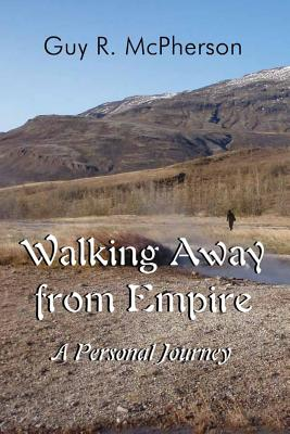 Image for Walking Away from Empire: A Personal Journey
