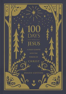 Image for 100 Days with Jesus: A Daily Glimpse into the Person of Christ