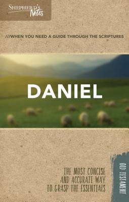 Shepherd's Notes: Daniel, Miller, Stephen