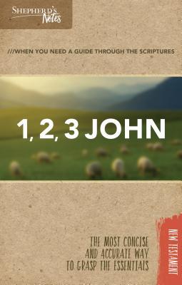 Image for Shepherd's Notes: 1, 2, 3 John