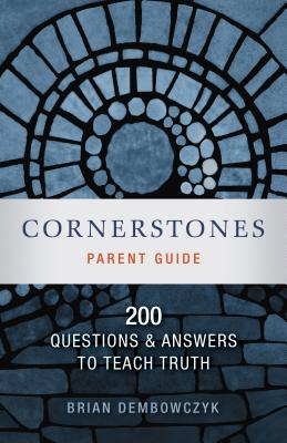 Image for Cornerstones: 200 Questions and Answers to Teach Truth (Parent Guide)