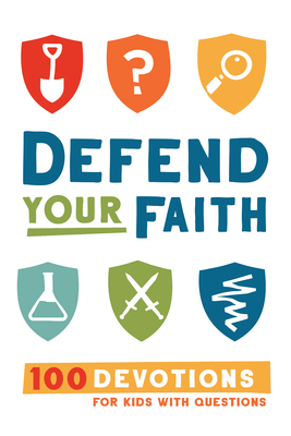 Image for Defend Your Faith: 100 Devotions for Kids with Questions