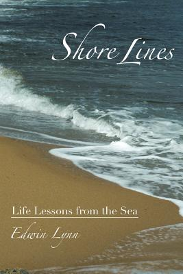 Image for Shore Lines: Life Lessons From the Sea