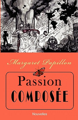 Passion Compos�e (French Edition), Papillon, Margaret