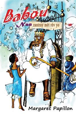 Babou nan zantray m�t r�v yo (Cree Edition), Papillon, Margaret