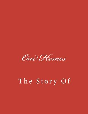 Image for Our Homes: The Story Of