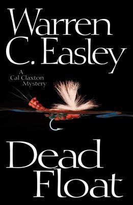 Dead Float (Cal Claxton Oregon Mysteries), Easley, Warren C