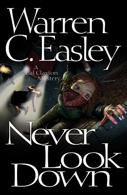 Image for Never Look Down: A Cal Claxton Oregon Mystery
