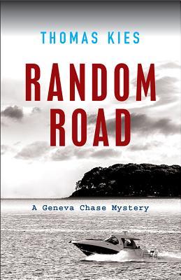 RANDOM ROAD (GENEVA CHASE, NO 1), KIES, THOMAS