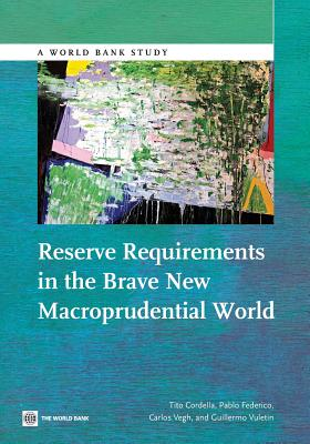 Image for Reserve Requirements in the Brave New Macroprudential World (World Bank Studies)