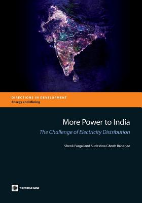 Image for More Power to India: The Challenge of Electricity Distribution (Directions in Development)