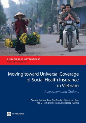 Image for Moving toward Universal Coverage of Social Health Insurance in Vietnam: Assessment and Options (Directions in Development)
