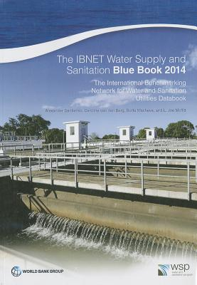 Image for The IBNET Water Supply and Sanitation Blue Book 2014: The International Benchmarking Network for Water and Sanitation Utilities Databook