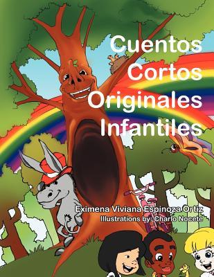Cuentos Cortos Originales Infantiles (Spanish Edition), Ortiz, Eximena Viviana Espinoza