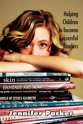 Helping Children to become Successful Readers, Parker, Jennifer