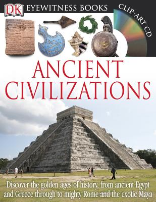 DK Eyewitness Books: Ancient Civilizations, Joseph Fullman