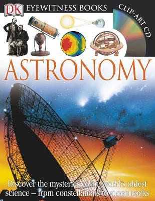 DK Eyewitness Books: Astronomy, Kristen Lippincott