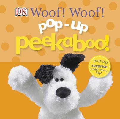 Pop-Up Peekaboo! Woof! Woof!, DK