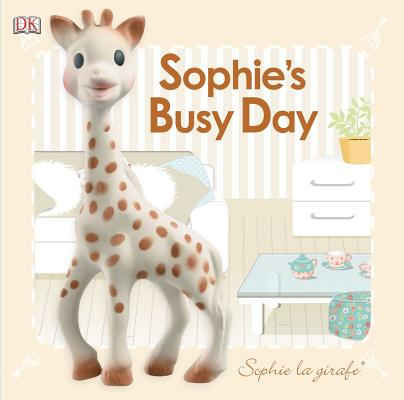 SOPHIE'S BUSY DAY (SOPHIE LA GIRAFE) (BABY TOUCH AND FEEL), DK PUBLISHING