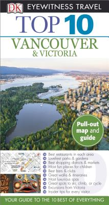 Image for Top 10 Vancouver & Victoria (EYEWITNESS TOP 10 TRAVEL GUIDE)