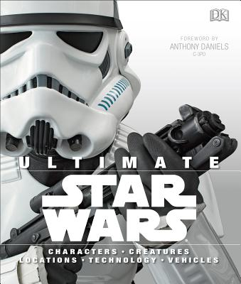 Image for Ultimate Star Wars: Characters, Creatures, Locations, Technology, Vehicles