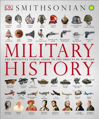 Image for Military History: The Definitive Visual Guide to the Objects of Warfare