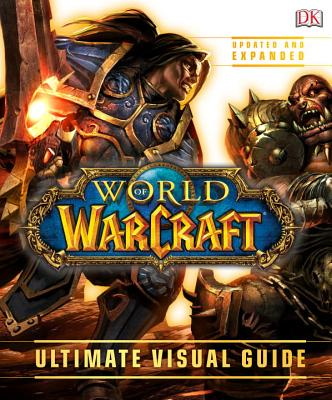 Image for World of Warcraft: Ultimate Visual Guide, Updated and Expanded
