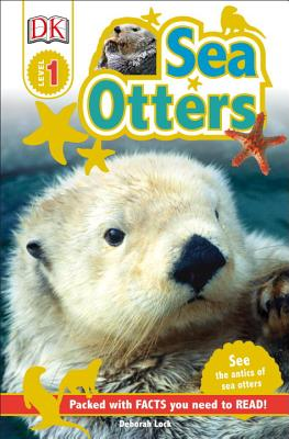 Image for DK Readers L1: Sea Otters: See the Antics of Sea Otters! (DK Readers Level 1)