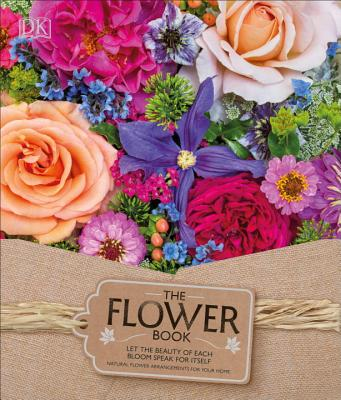 Image for The Flower Book: Let the Beauty of Each Bloom Speak for Itself