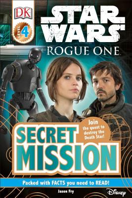 Image for DK Readers L4: Star Wars: Rogue One: Secret Mission: Join the Quest to Destroy the Death Star! (DK Readers Level 4)