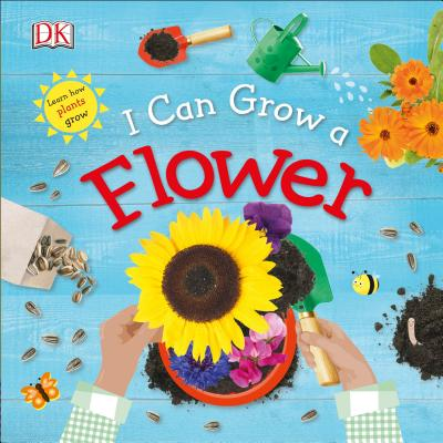 I Can Grow a Flower (Library Edition), DK