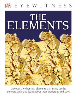 DK Eyewitness Books: The Elements, DK
