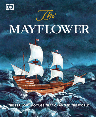 Image for MAYFLOWER: THE PERILOUS VOYAGE THAT CHANGED THE WORLD