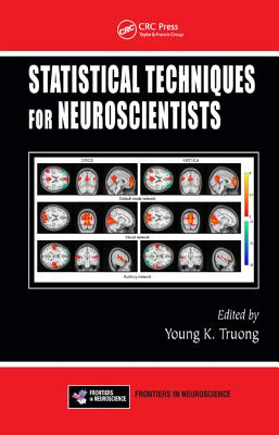 Statistical Techniques for Neuroscientists (Frontiers in Neuroscience)
