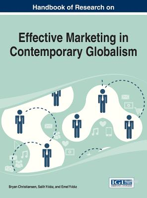Handbook of Research on Effective Marketing in Contemporary Globalism, Bryan Christiansen