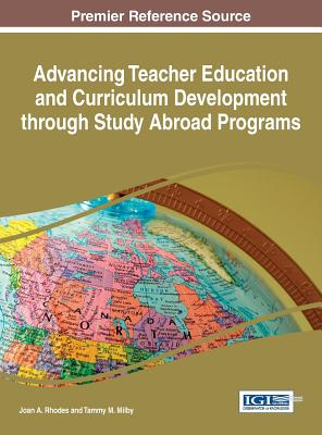 Image for Advancing Teacher Education and Curriculum Development through Study Abroad Programs (Advances in Higher Education and Professional Development)