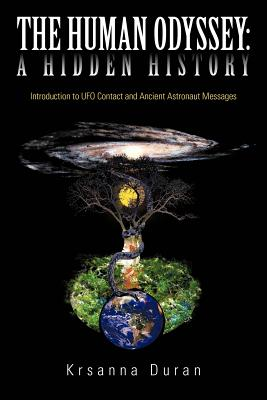 Image for The Human Odyssey: A Hidden History: Introduction to UFO Contact and Ancient Astronaut Messages
