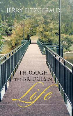 Through the Bridges of Life, FitzGerald, Jerry