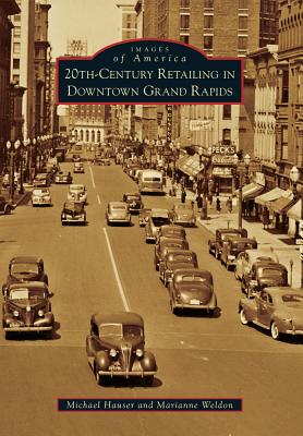 Image for 20th-Century Retailing in Downtown Grand Rapids (Images of America)