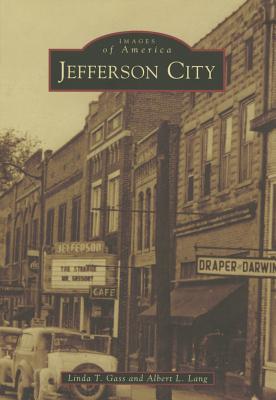 Jefferson City (Images of America), Gass, Linda T.; Lang, Albert L.