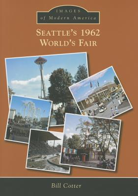 Image for Seattle's 1962 World's Fair (Images of Modern America)