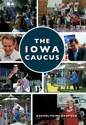 Image for The Iowa Caucus (Images of Modern America)