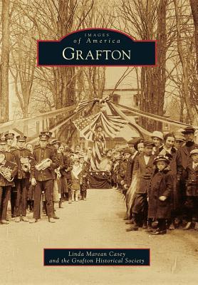 Grafton (Images of America), Casey, Linda Marean; Grafton Historical Society
