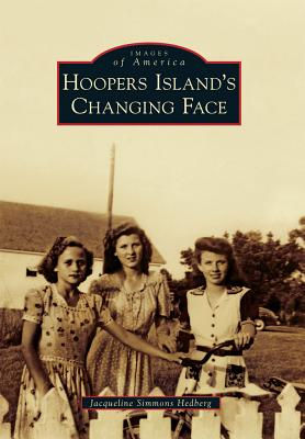 Hoopers Island's Changing Face (Images of America), Hedberg, Jacqueline Simmons