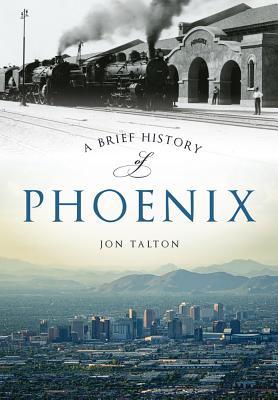 A Brief History of Phoenix, Talton, Jon