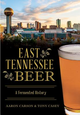 Image for East Tennessee Beer: A Fermented History (American Palate)