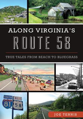Image for Along Virginia's Route 58:: True Tales From Beach to Bluegrass (History & Guide)