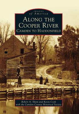 Image for Along the Cooper River: Camden to Haddonfield (Images of America)